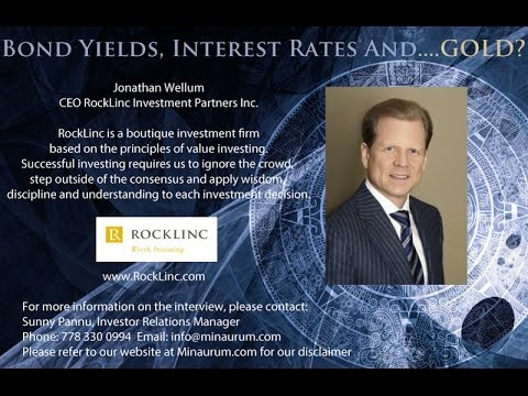 """Bond Yields, Interest Rates And...Gold?"" with CEO Jonathan Wellum, RockLinc"