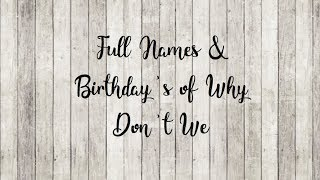 Full Names & Birthday's of Why Don't We