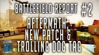 Battlefield 3: Aftermath Launch    New Patch & Trolling Dog Tag   Battlefield Report