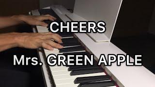 CHEERS / Mrs. GREEN APPLE ピアノカバー