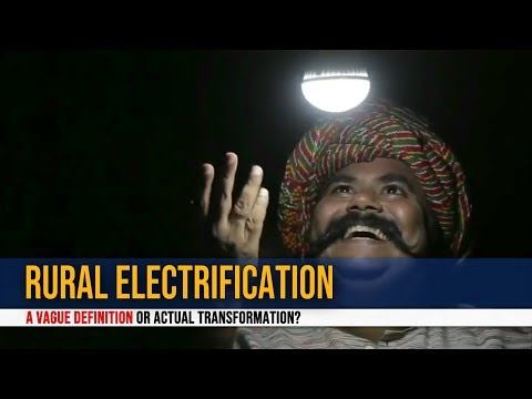 Rural electrification: A vague definition or actual transformation?