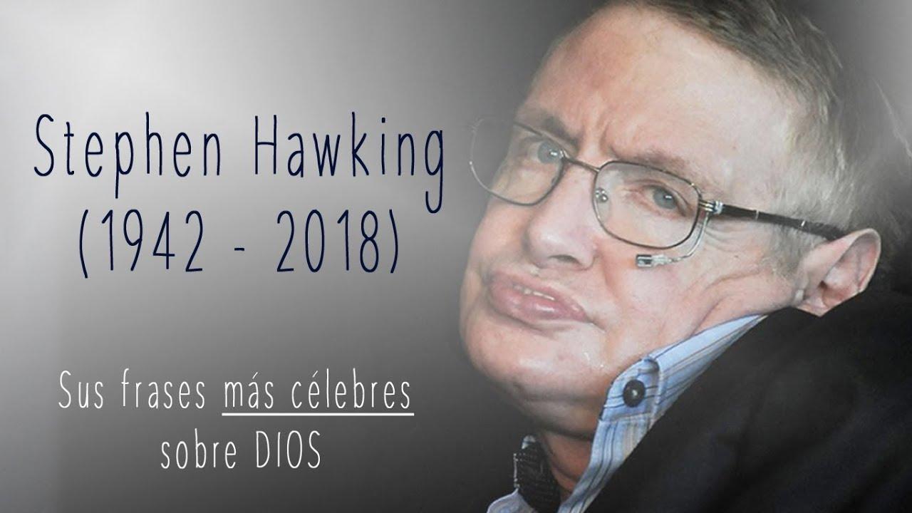 Stephen Hawking 1942 2018 Sus Frases Más Célebres Sobre Dios
