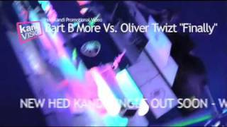 "BART B MORE vs OLIVER TWIZT ""FINALLY"" [HED KANDI RECORDS - PROMOTIONAL VIDEO]"