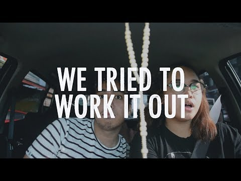 WE TRIED TO WORK IT OUT (It didn't end well)