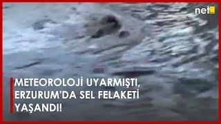 SON DAKİKA: Meteoroloji Uyarmıştı, Erzurum'da Sel Felaketi Yaşandı!