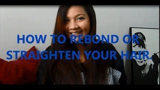 DIY: HOW TO REBOND YOUR HAIR | HOW TO STRAIGNTEN YOUR HAIR ALONE