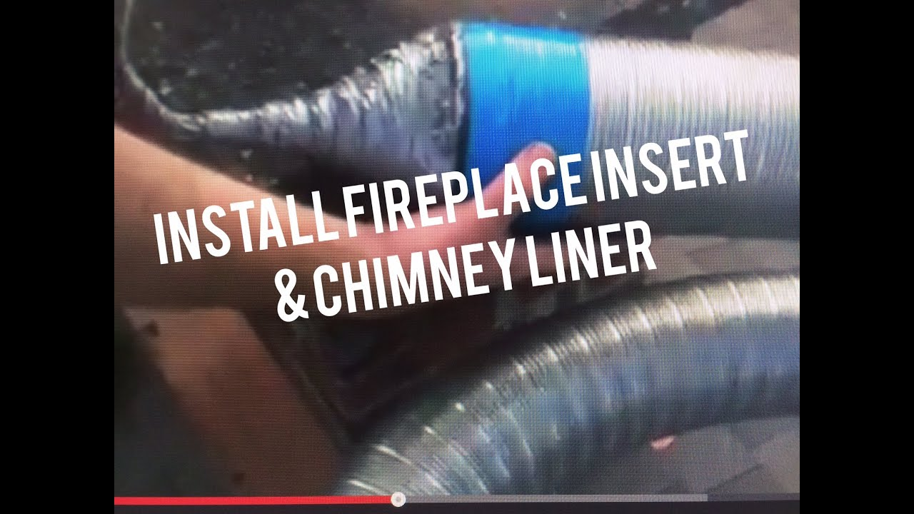 How to Install Fireplace Insert & Liner in Brick Chimney existing ...