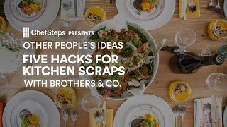 How To Transform Kitchen Scraps Into Modern Dishes, With Brothers & Co. thumbnail