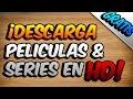 DESCARGAR SERIES Y PELÍCULAS (ESTRENOS) EN HD | TOTALMENTE GRATIS | 2016