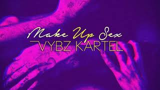 vuclip Vybz Kartel - Make Up Sex (Raw) [Official Audio] January 2018