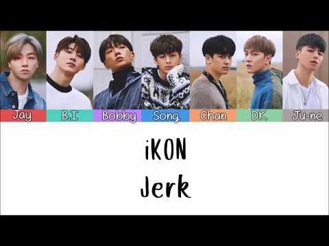 iKON - Jerk  [Lyrics Han  | Rom | Indo] Lirik Terjemahan Indonesia