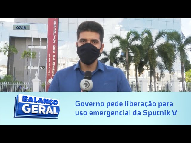 Sputnik V - Contrato de 120 milhões de reais: Governo de Alagoas pede liberação para uso emergencial