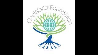 Qu'est ce que la OneWorld Foundation
