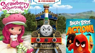 Angry birds action, strawberry shorcake berryfest party, thomas and friends exspress delivery