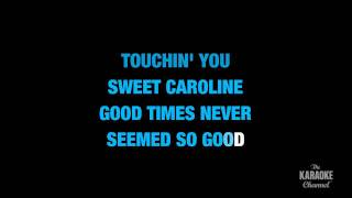 "Sweet Caroline (Good Times Never Seemed So Good) in the Style of ""Neil Diamond"" (with lead vocal)"