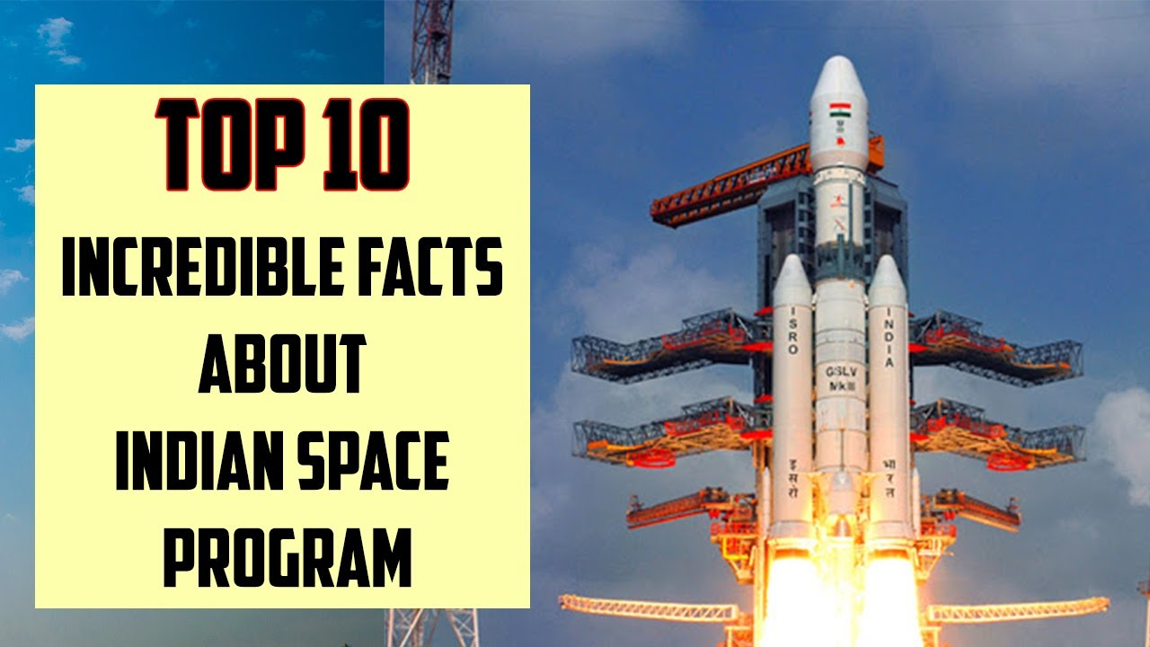 Top 10 - Mindblowing facts about India's Space Program ...