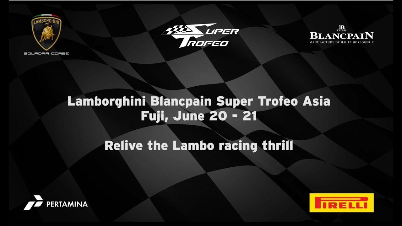 Lamborghini Blancpain Super Trofeo Asia 2015 Fuji Highlights Youtube