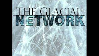 The Glacial Network - Rivers of Light