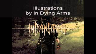 Watch In Dying Arms Illustrations video