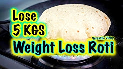 Super Weight Loss Roti by Versatile Vicky - Lose 5kg in a Month / Indian Meal Diet Plan | Oats Roti