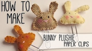 How to make a Plushie Bunny Paper Clip / Page Marker {Filofax Friday}