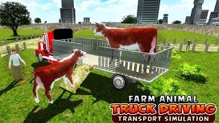 Farm Animal Truck Driving Transport Simulator | Animals Transport 2018 - Android GamePlay 3D