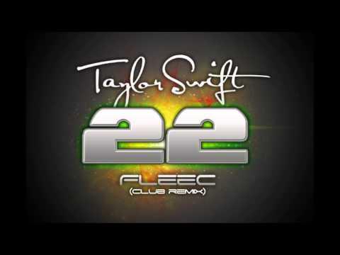 Taylor Swift - 22 (FleeC Remix)