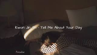 [Indo sub] Kwon Jin Ah 권진아 - Tell Me About Your Day 오늘 뭐 했는지 말해봐 rom indo terjemahan lyric