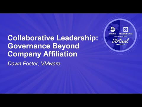 Collaborative Leadership: Governance Beyond Company Affiliation - Dawn Foster, VMware
