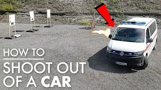 How to Shoot Out of a Car