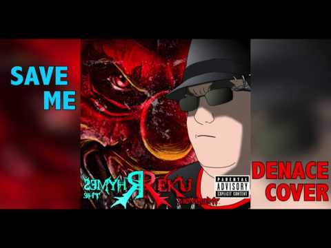 Save Me - Reku Rhymes - Denace Cover