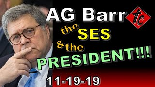 AG Barr, the SES, & the PRESIDENT!!!