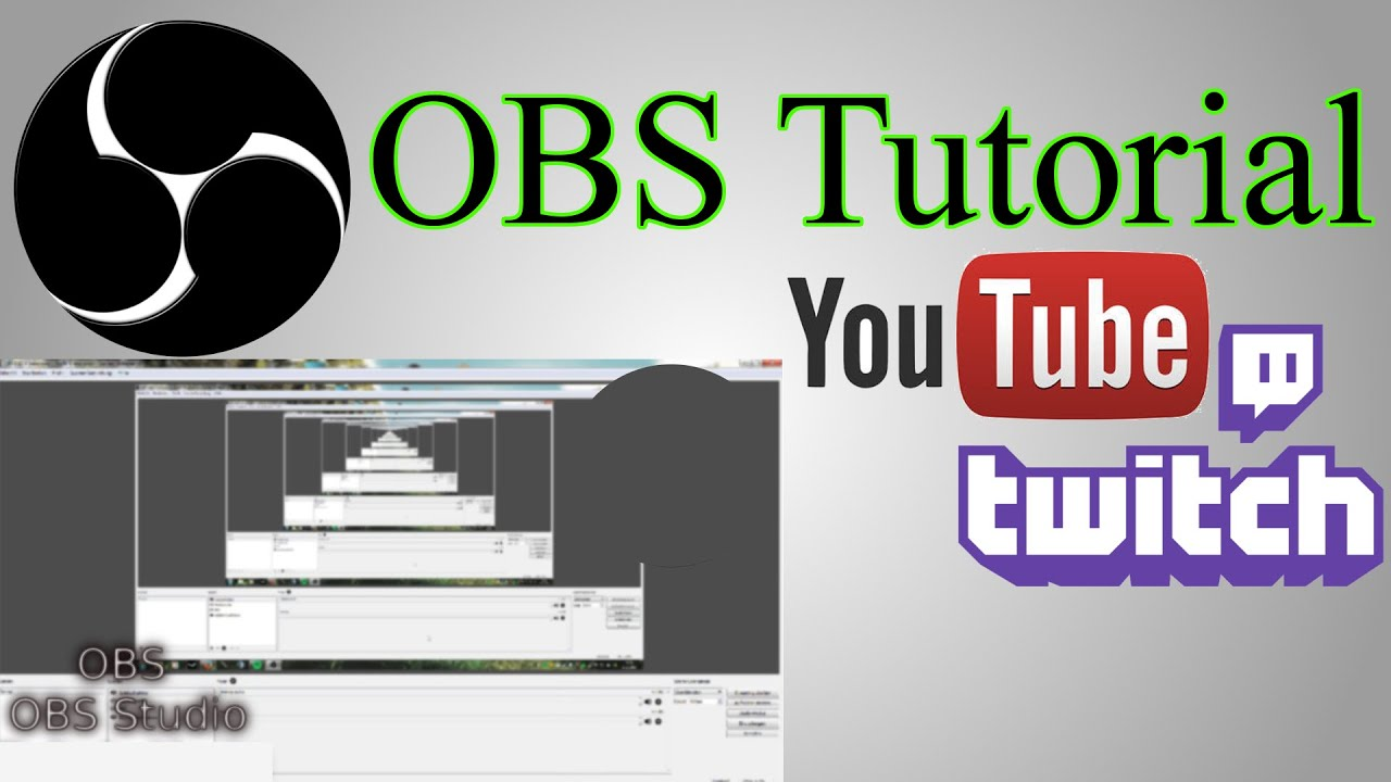 OBS Tutorial: Open Broadcaster Software - Screencast/Video Screen ...
