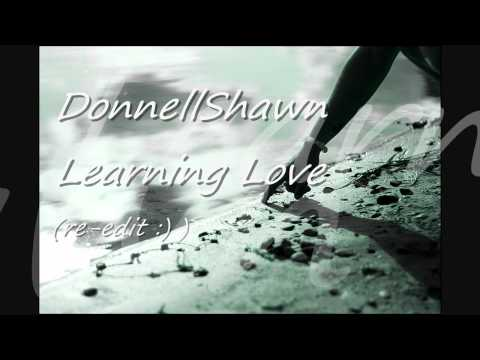 Donnellshawn - Learning Love (remix)