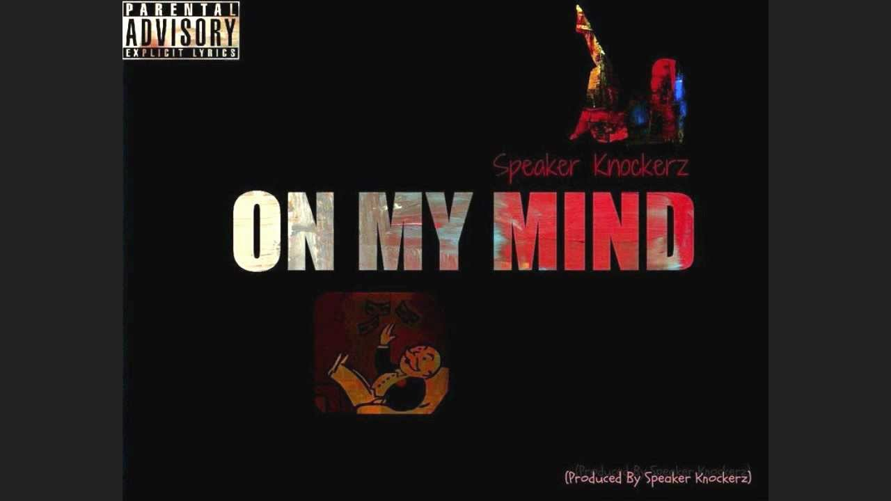Speaker Knockerz - On My Mind (Prod. Speaker Knockerz)