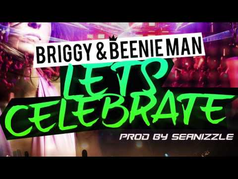 Lets Celebrate -  Briggy feat  Beenie Man -  produced by Seanizzle