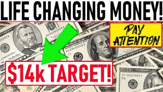 NEW TARGET $14k BITCOIN! LIFE CHANGING MONEY! WATCH OUT FOR THIS CRITICAL SIGNAL! DON'T BE FOOLED!