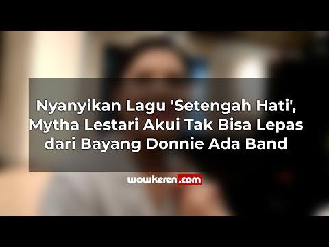 Nyanyikan Lagu 'Setengah Hati', Mytha Lestari Akui Tak Bisa Lepas Dari Bayang Donnie Ada Band