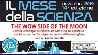 Mese della Scienza – The WOW Side of the Moon / 28 novembre 2019 [LIVE]
