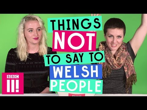 Things Not To Say To Welsh People