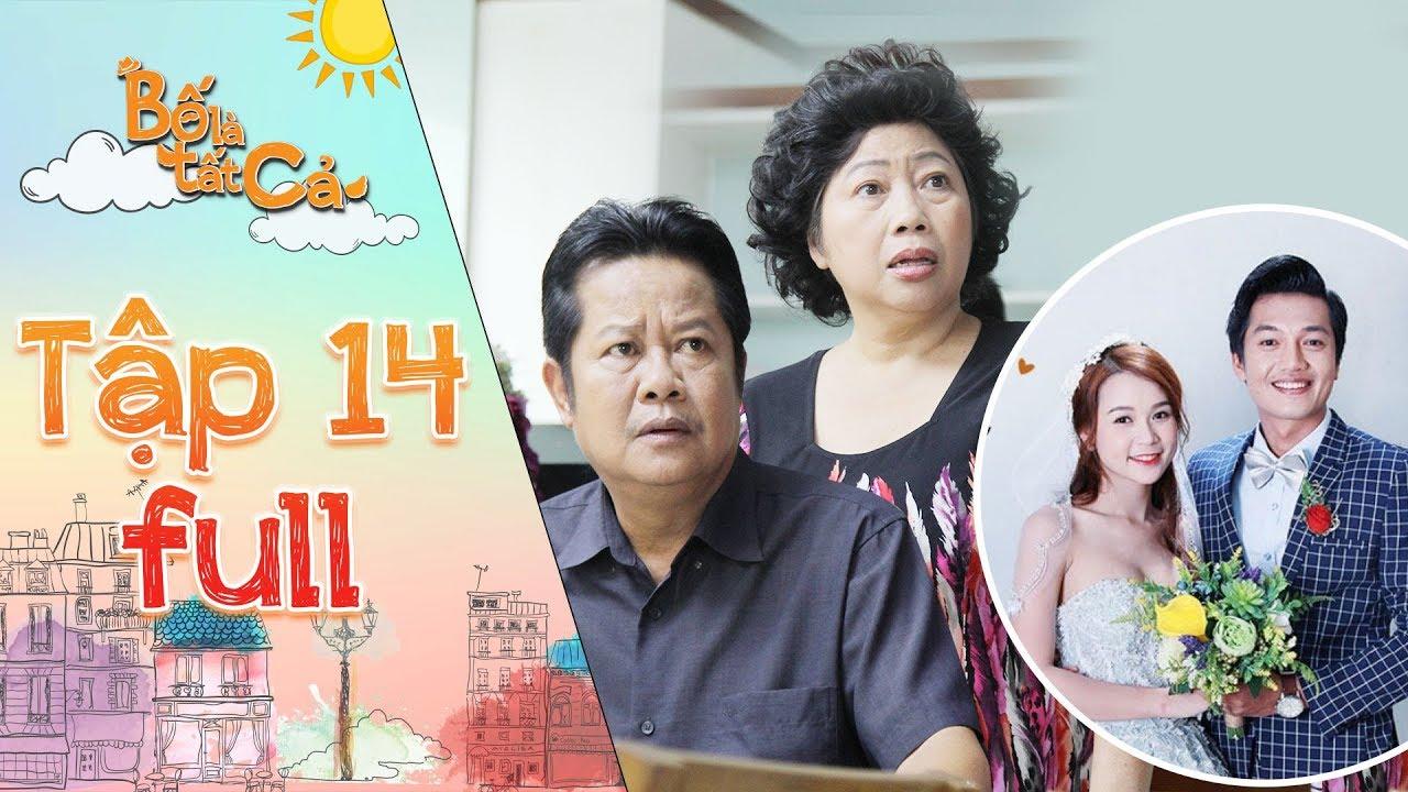 Bố là tất cả   Tập 14 full: Gia đình chết lặng khi Quang Tuấn chấp nhận đánh đổi để kết hôn với Sam
