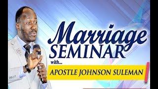 2018 MARRIAGE SEMINAR with Apostle Johnson Suleman