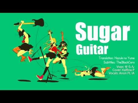 【Anon Ft. IA】Sugar Guitar - ポリスピカデリー