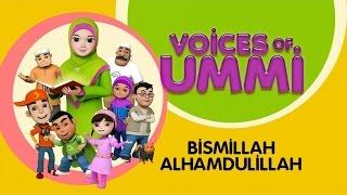Voices Of Ummi - Bismillah Alhamdulillah   Kids Song   Kids Videos   Kids Channe
