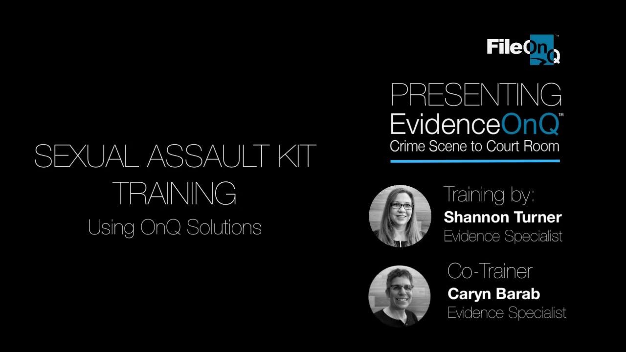 Sexual Assault Kit Training - Using EvidenceOnQ