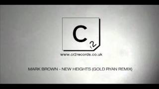 Mark Brown - New Heights (Gold Ryan remix)