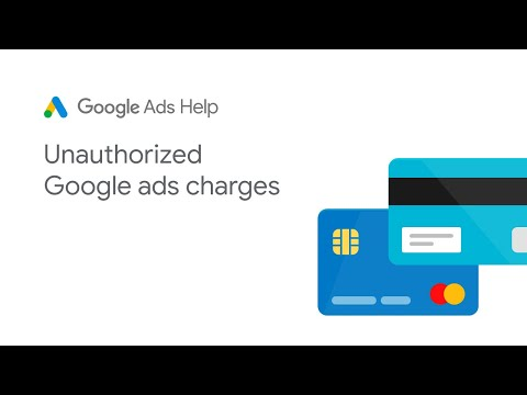 Google Ads Help: Unauthorized Google Ads Charges  - Part 1