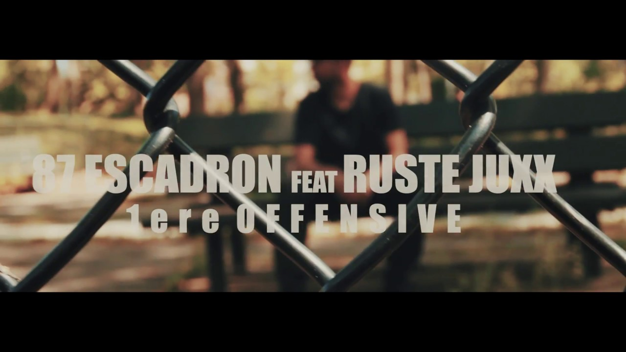 87 Escadron - 1 Ere Offensive Ft. Ruste Juxx