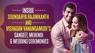 Soundarya Rajinikanth and Vishagan Vanangamudi's sangeet, mehendi & wedding ceremonies