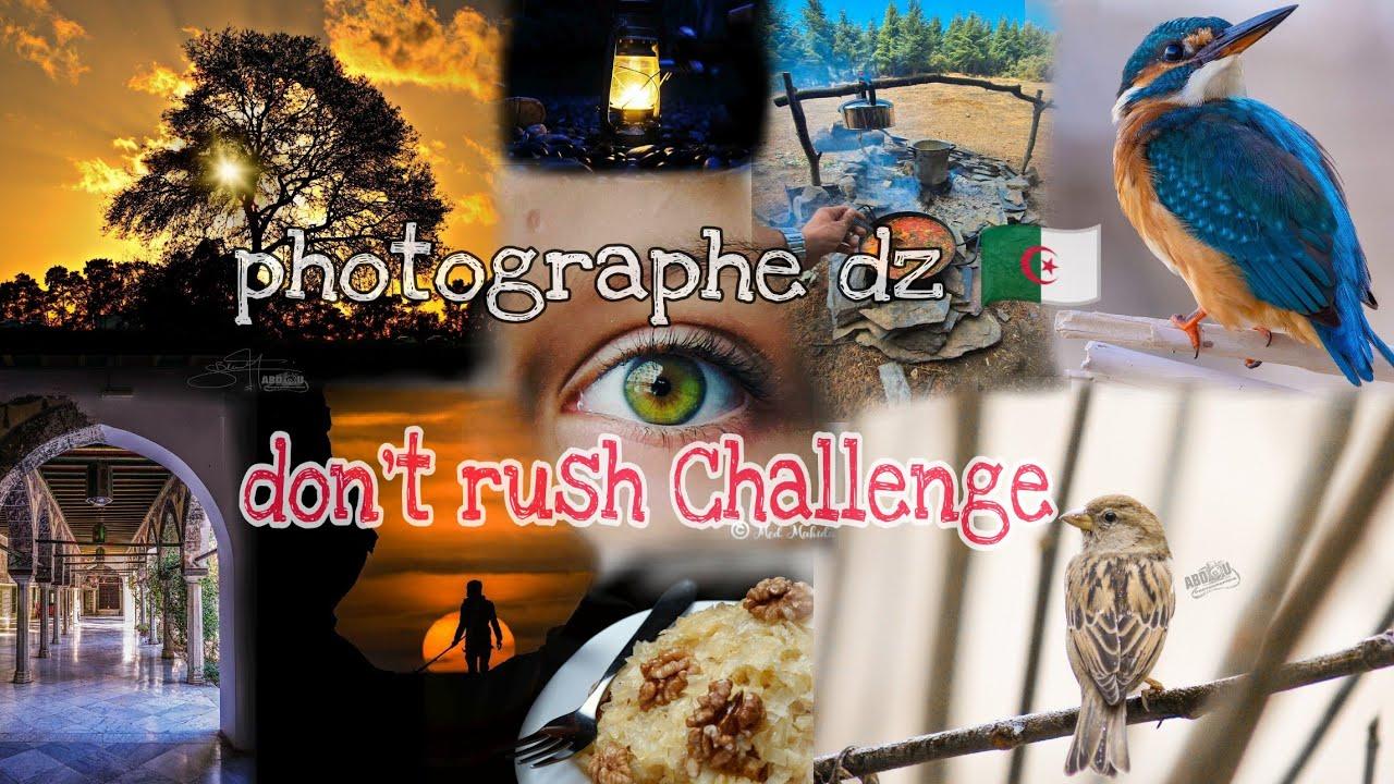 Dont rush challenge photographer dz 🇩🇿 - YouTube